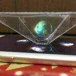 まるで、近未来!スマホで簡単体験!- 3Dホログラム –